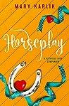 Horseplay (Hickville High, #2.5)