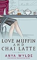 Love Muffin and Chai Latte