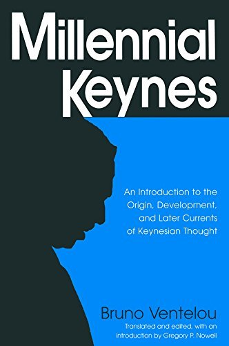 Millennial Keynes-The Origins, Development and Future of Keynesian Economics