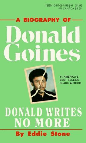 Donald Writes No More: A Biography of Donald Goines