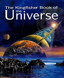 The Kingfisher Book of the Universe