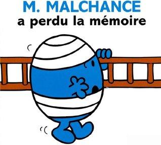 M. Malchance a perdu la mémoire - Roger Hargreaves