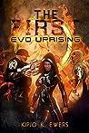 EVO: UPRISING (The First, #2)