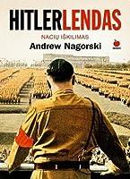 Hitlerlendas. Nacių iškilimas