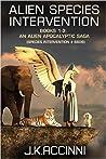 Alien Species Intervention by J.K. Accinni
