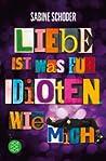 Liebe ist was für Idioten. Wie mich. (Viki und Jay, #1)