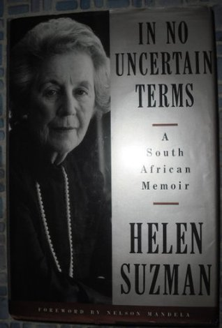 In No Uncertain Terms by Helen Suzman