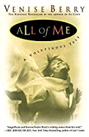 All of Me: a Voluptuous Tale: A Voluptuous Tale