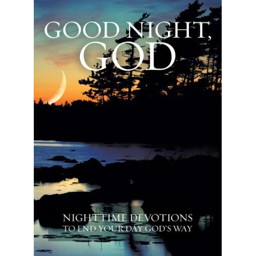 Good Night God Night Time Devotions To End Your Day Gods Way By