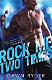 Rock Me Two Times (Rock Band, #1)