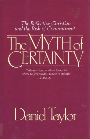 The Myth of Certainty: The Reflective Christian and the Risk of Commitment