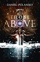 Those Above (The Empty Throne, #1)