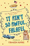 Download ebook It Ain't So Awful, Falafel by Firoozeh Dumas