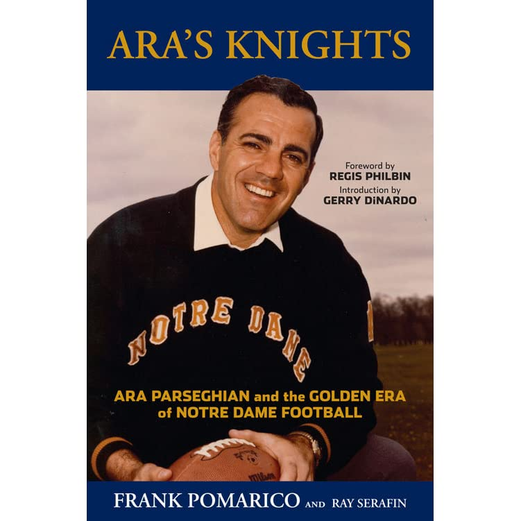 Aras knights ara parseghian and the golden era of notre dame aras knights ara parseghian and the golden era of notre dame football by frank pomarico fandeluxe Ebook collections