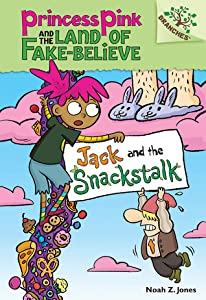 Jack and the Snackstalk (Princess Pink and the Land of Fake-Believe, #4)