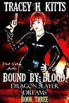 Dragon Slayer Dreams (Bound by Blood, #3)