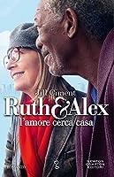 Ruth e Alex. L'amore cerca casa