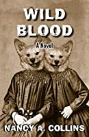 Wild Blood: A Novel