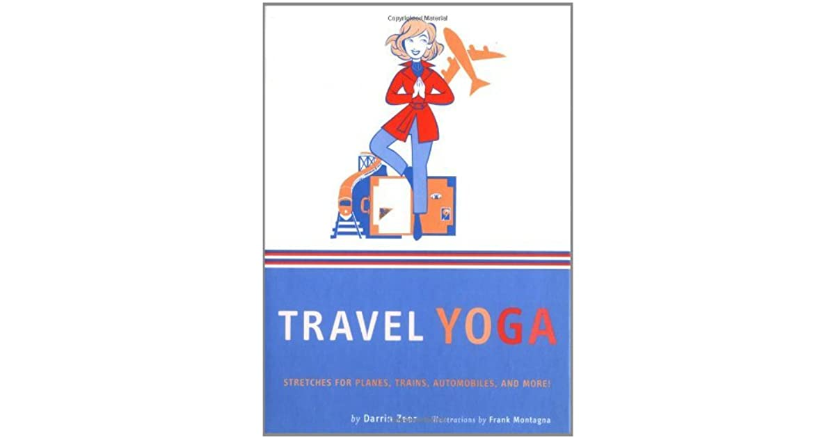 Travel Yoga: Stretches for Planes, Trains, Automobiles, and More!