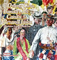 Orang Cina, Bandar Tol, Candu, & Perang Jawa