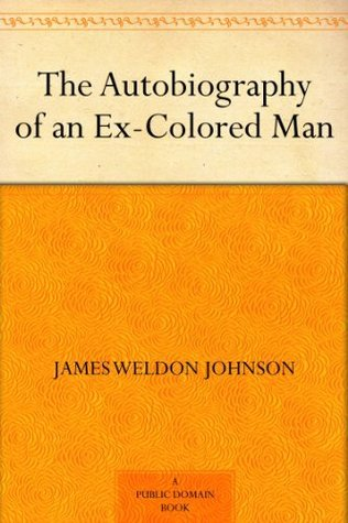 The Autobiography Of An Ex Colored Man By James Weldon Johnson
