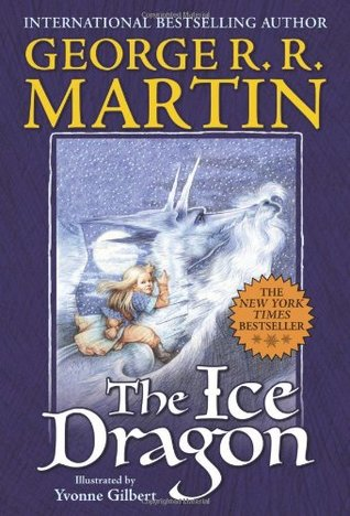 The Ice Dragon by George R R  Martin