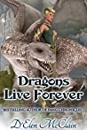 Dragons Live Forever (Fire Chronicles #4)
