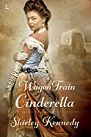 Wagon Train Cinderella (Women of the West Book 1)