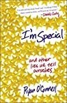 Book cover for I'm Special: And Other Lies We Tell Ourselves