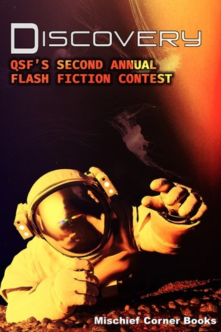 Discovery: QSF's Second Annual Flash Fiction Contest (QSF Flash Fiction, #1)