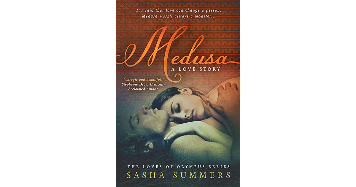 Medusa, A Love Story (Loves of Olympus, #1) by Sasha Summers