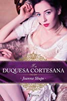 La duquesa cortesana (Engaños traviesos, #1)
