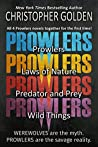 Prowlers Series: Four Complete Novels (Prowlers, Laws of Nature, Predator and Prey, Wild Things)