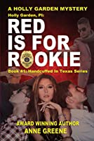 Holly Garden, PI: Red Is for Rookie (Handcuffed in Texas #1)