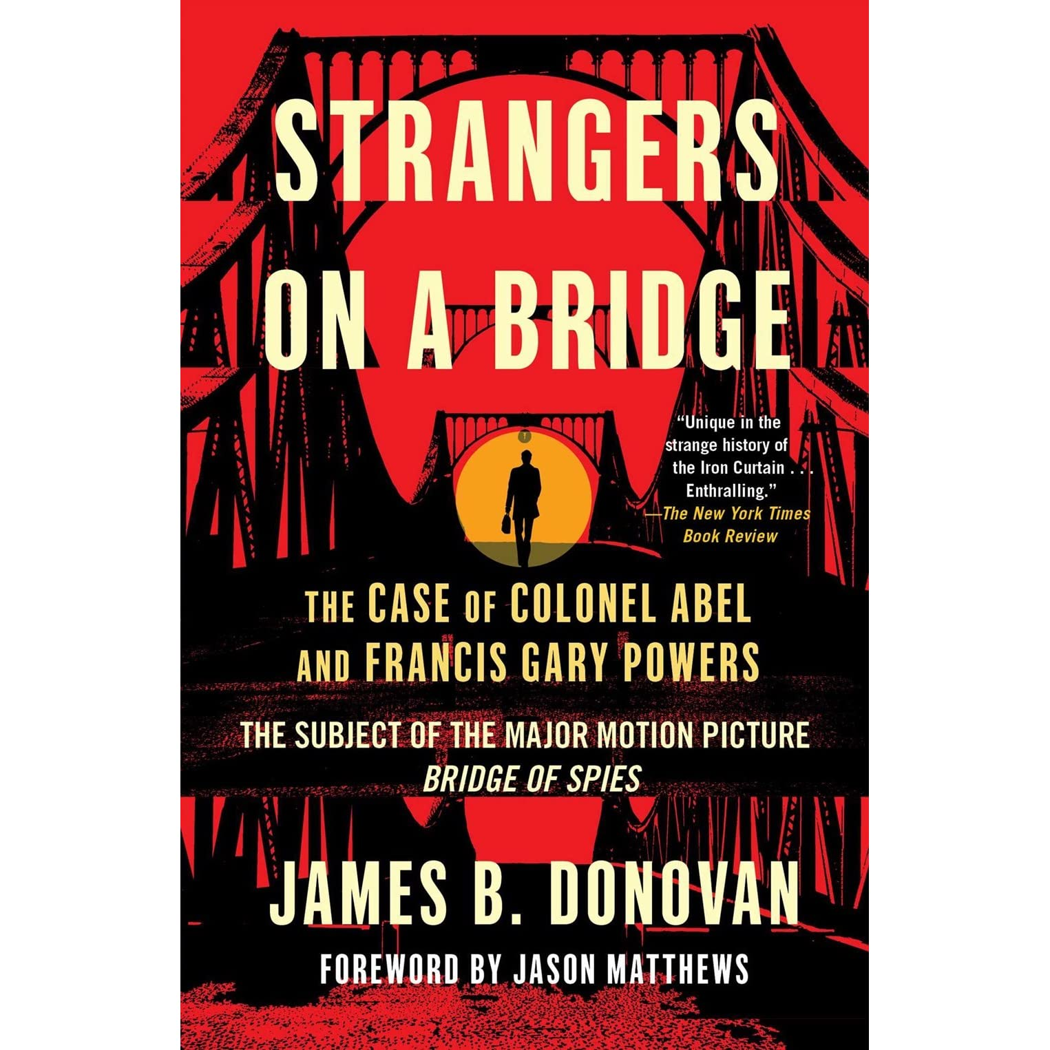 Download Strangers On A Bridge The Case Of Colonel Abel And Francis Gary Powers By James B Donovan