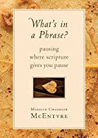 What's in a Phrase?: Pausing Where Scripture Gives You Pause