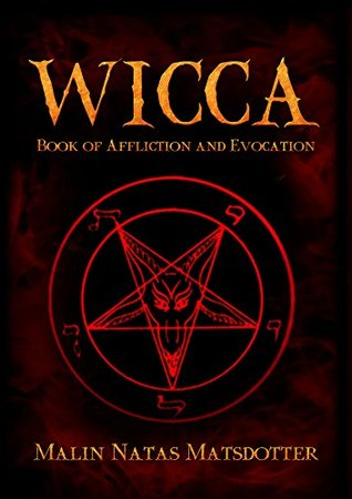 Wicca: Book of Affliction Magick and Spirit Evocation (Chaos