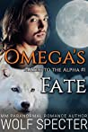 Omega's Fate (Mated to the Alpha, #1)