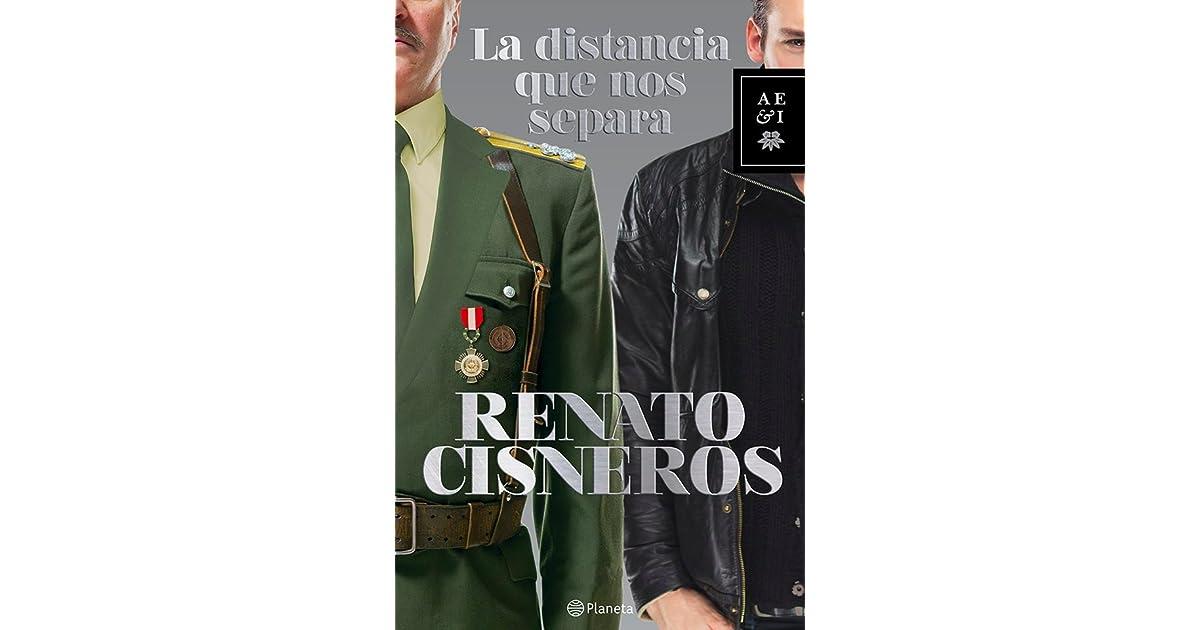 La Distancia Que Nos Separa By Renato Cisneros