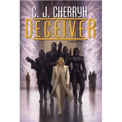 Foreigner: Deceiver 11 by C. J. Cherryh (2010, Hardcover)