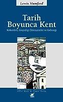 Tarih Boyunca Kent - Kökenleri Geçirdiği Dönüşümler ve Geleceği