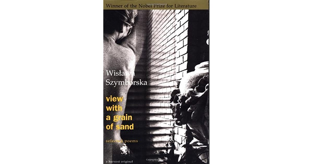 View With A Grain Of Sand Selected Poems By Wis Awa Szymborska