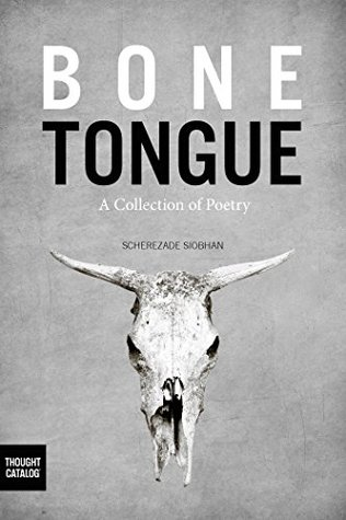 Bone Tongue: A Collection of Poetry