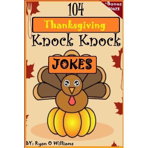 104 Funny Thanksgiving Knock Knock Jokes For Kids (Funny Knock Knock Jokes)  (Series 2 ) By Ryan Williams