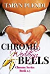 Chrome Wedding Bells (Chrome #2.5)
