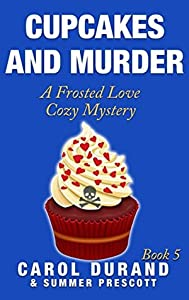 Cupcakes and Murder (A Frosted Love Cozy Mystery #5)