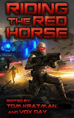 Riding the Red Horse by Tom Kratman