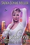 Between Heartbreak and Happiness (The Between Boyfriends Series #3)