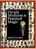 Occult Medicine & Practical Magic