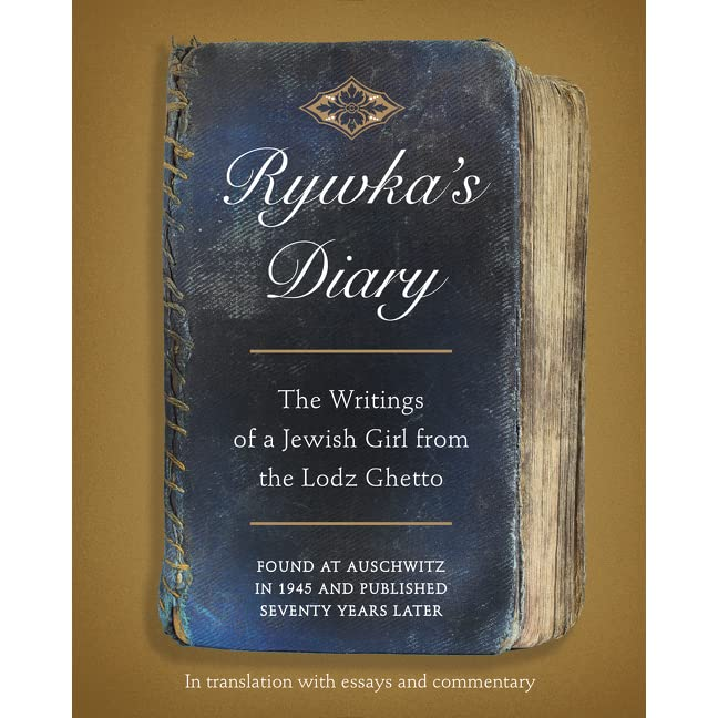 Rywkas Diary The Writings Of A Jewish Girl From The Lodz